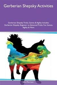 Gerberian Shepsky Activities Gerberian Shepsky Tricks, Games & Agility Includes: Gerberian Shepsky…