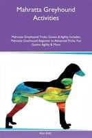 Mahratta Greyhound Activities Mahratta Greyhound Tricks, Games & Agility Includes: Mahratta…