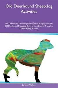 Old Deerhound Sheepdog Activities Old Deerhound Sheepdog Tricks, Games & Agility Includes: Old…