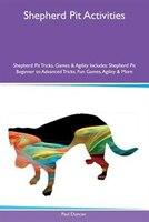 Shepherd Pit Activities Shepherd Pit Tricks, Games & Agility Includes: Shepherd Pit Beginner to…