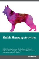 Shiloh Sheepdog Activities Shiloh Sheepdog Activities (Tricks, Games & Agility) Includes: Shiloh…
