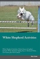 White Shepherd Activities White Shepherd Activities (Tricks, Games & Agility) Includes: White…