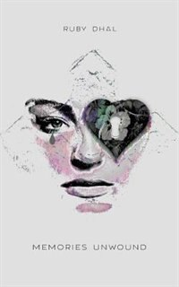 Memories Unwound by Ruby Dhal