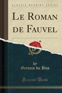 Le Roman de Fauvel (Classic Reprint) by Gervais du Bus