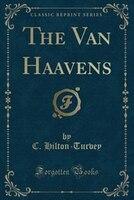 The Van Haavens (Classic Reprint)
