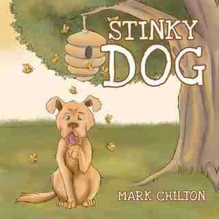 Stinky Dog by Mark Mark Chilton