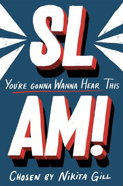 Slam! You're Gonna Wanna Hear This by Nikita Gill