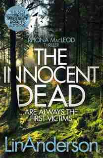 The Innocent Dead (rhona Macleod #15) by Lin Anderson