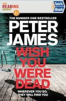 Wish You Were Dead: A Quick Read Book