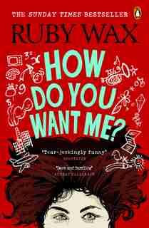 How Do You Want Me? de Ruby Wax