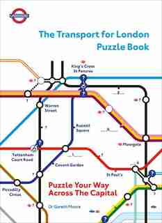The Transport For London Puzzle Book: Puzzle Your Way Across The Capital de Gareth Moore