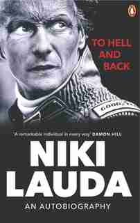 To Hell And Back: An Autobiography by Niki Lauda