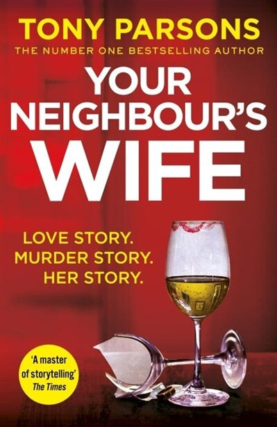 Your Neighbour's Wife de Tony Parsons