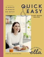 Deliciously Ella Making Plant-based Quick And Easy: 10-minute Recipes, 20-minute Recipes, Big Batch…