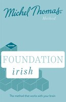 Foundation Irish Revised Edition (learn Irish With The Michel Thomas Method): Beginner Irish Audio…