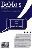 Bemo's Ultimate Guide to Medical School Admissions in the U.S. and Canada: Learn to Plan in Advance…
