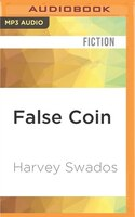 False Coin: A Novel