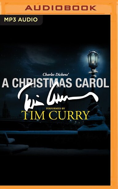 A Christmas Carol: A Signature Performance By Tim Curry by Charles Dickens