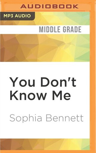 You Dont Know Me Book By Sophia Bennett Audio Book Cd
