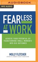 Book Fearless At Work: Trade Old Habits For A Power Mindset by Molly Fletcher