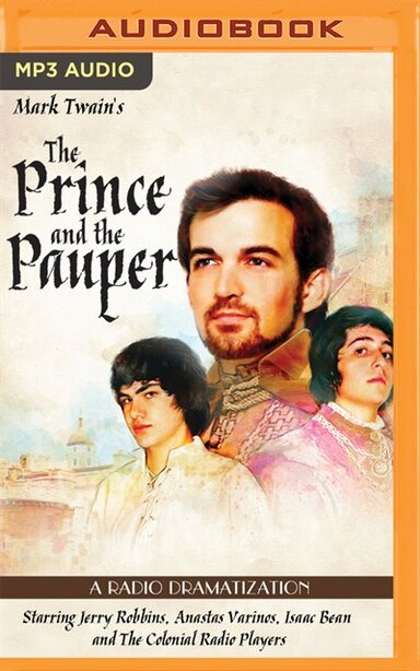 Mark Twain's The Prince And The Pauper: A Radio Dramatization de Mark Twain