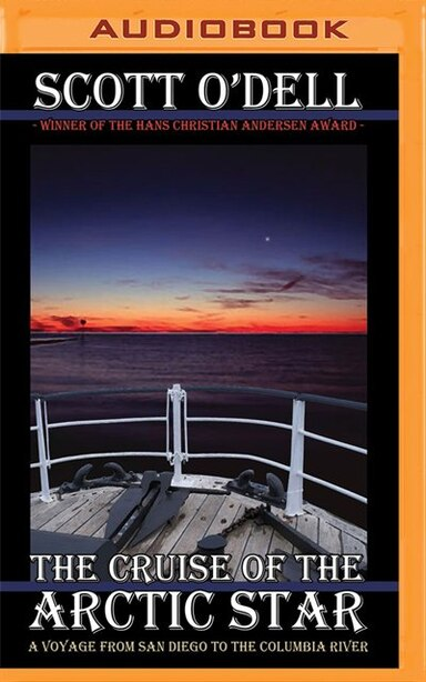 The Cruise Of The Arctic Star: A Voyage From San Diego To The Columbia River by Scott O'Dell