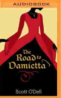 The Road To Damietta by Scott O'Dell