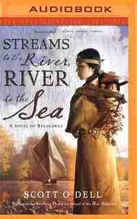 Streams To The River, River To The Sea by Scott O'Dell