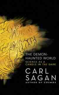 The Demon-haunted World: Science As A Candle In The Dark by Carl Sagan