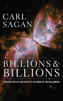 Billions & Billions: Thoughts On Life And Death At The Brink Of The Millennium