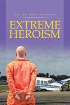 Extreme Heroism