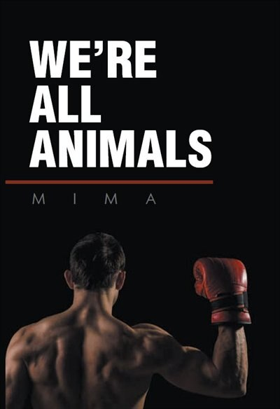 We're All Animals by Mima