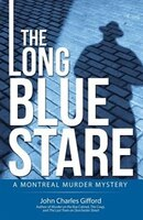 The Long Blue Stare: A Montreal Murder Mystery