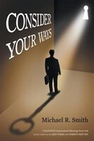 Consider Your Ways: Unlocking Supernatural Blessings from God Living Through the End Times and…