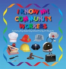 I Know My Community Workers Featuring King Elementary School Pre-Kg 3/4 Students
