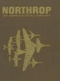 Northrop: An Aeronautical History