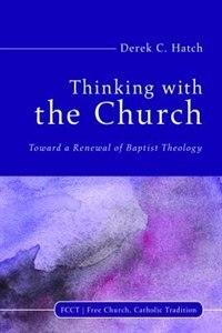 Thinking With the Church by Derek C. Hatch