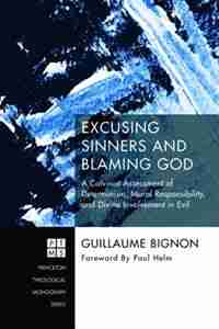 Excusing Sinners and Blaming God by Guillaume Bignon