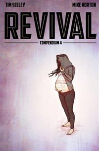 Revival Deluxe Collection Volume 4 de Tim Seeley