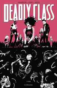 Deadly Class Volume 5: Carousel: Carousel by Rick Remender