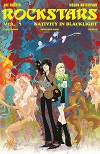 Rockstars Volume 1: Nativity In Blacklight: Nativity In Blacklight by Joe Harris