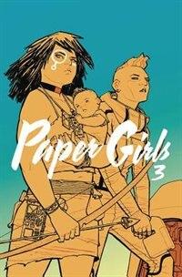Paper Girls Volume 3 by Brian K Vaughan