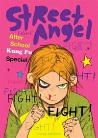 Street Angel: After School Kung Fu Special by Brian Maruca