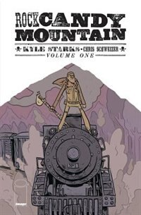Rock Candy Mountain Volume 1 by Kyle Starks
