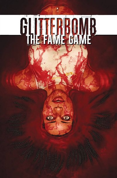 Glitterbomb Volume 2: The Fame Game: The Fame Game by Jim Zub