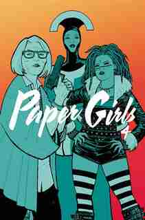 Paper Girls Volume 4 by Brian K Vaughan