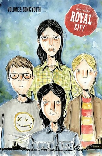 Royal City Volume 2: Sonic Youth: Sonic Youth by Jeff Lemire