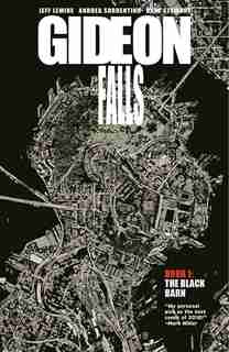 Gideon Falls Volume 1: The Black Barn: The Black Barn by Jeff Lemire