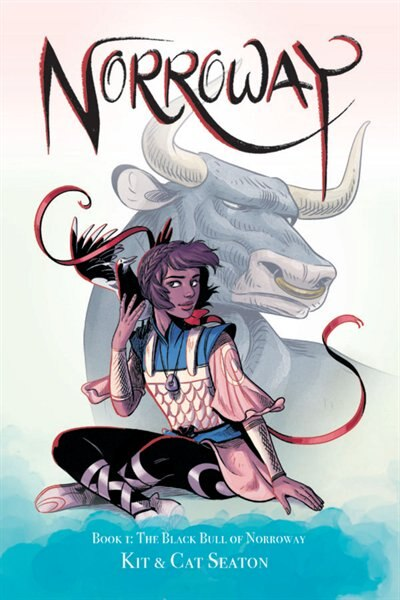 Norroway Book 1: The Black Bull Of Norroway: The Black Bull Of Norroway by Cat Seaton