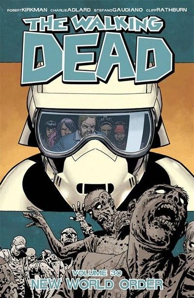 The Walking Dead Volume 30: New World Order: New World Order by Robert Kirkman
